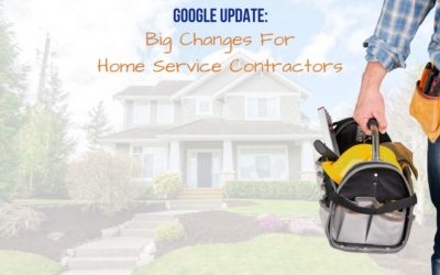 Google: Big Changes For Home Service Contractors